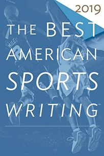 Best American Sports Writing 2019