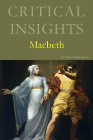 Critical Insights: Macbeth