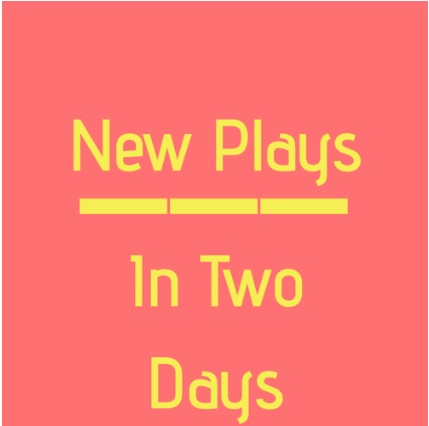 New Plays in 2 Days